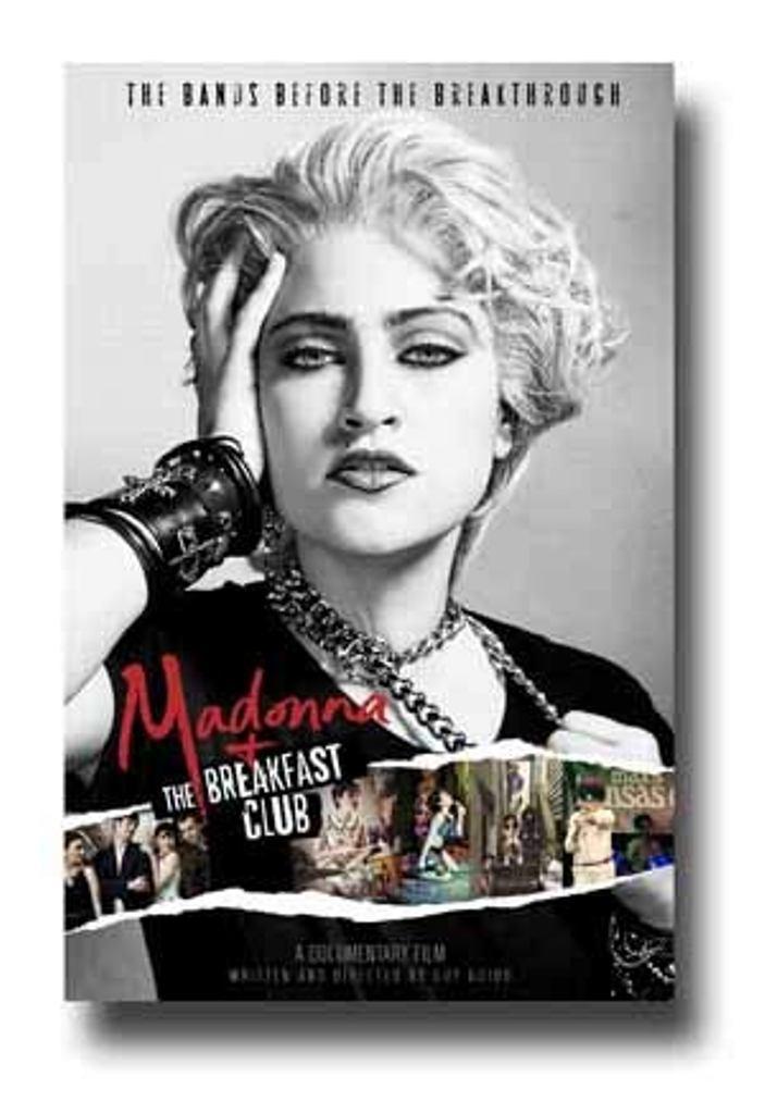 Cartaz do docudrama 'Madonna and the Breakfast Club', que relata a vida da diva entre 1979 e 1982